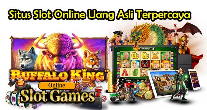 Situs Slot Online Uang Asli Terpercaya